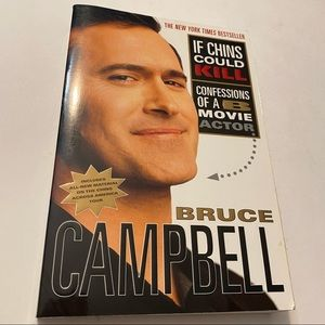 If Chins Could Kill: Confessions of a B Movie Actor Bruce Campbell biography